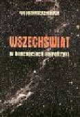 Kusch Włodzimierz - Wszechświat w koncepcjach astrofizyki