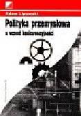 Lipowski Adam - Polityka przemysłowa a wzrost konkurencyjności