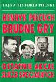 Piecuch Henryk - Brudne gry Ostatnie akcje służb specjalnych