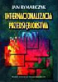 Rymarczyk Jan - Internacjonalizacja przedsiębiorstwa