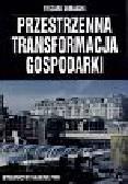 Domański Ryszard - Przestrzenna transformacja gospodarki
