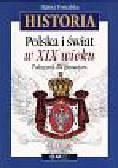Tomalska Halina - Polska i świat w XIX