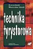Barlik Roman, Nowak Mieczysław - Technika tyrystorowa