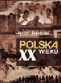 Topolski Jerzy - Polska XX wieku