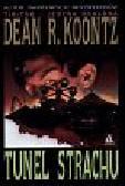 Koontz Dean - Tunel strachu