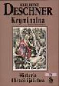 Deschner Karlheinz - Kryminalna historia chrześcijaństwa T.4