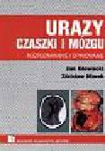 Marek Zdzisław, Głowacki Jan - Urazy czaszki i mózgu   Rozpoznawanie i opiniowanie