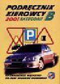 Zaręba Maciej - Podręcznik kierowcy kategorii B 2001