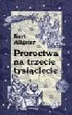 Allgeier Kurt - Proroctwa na trzecie tysiąclecie