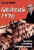 Eisler Jerzy - Grudzień 1970  Geneza, przebieg i konsekwencje