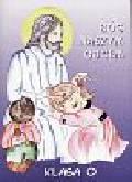 Piotrowska Teresa Katarzyna - Bóg naszym Ojcem kl.0
