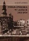 Czubiński Antoni - Wielkopolska w latach 1918-1939