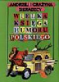 Sieradzcy Andrzej i Grażyna - Wielka Księga Humoru Polskiego