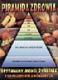 Piramida zdrowia Optymalny model żywienia, 150 przepisów kulinarnych