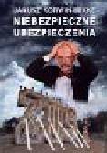 Korwin-Mikke Janusz - Niebezpieczne ubezpieczenia