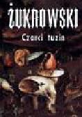 Żukrowski Wojciech - Czarci tuzin czyli trzynaście mrocznych opowieści