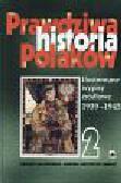 Baliszewski Dariusz i inni - Prawdziwa historia Polaków 1939-1945 t.2