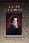 Wierzyński Kazimierz - Życie Chopina