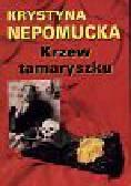 Nepomucka Krystyna - Krzew tamaryszku
