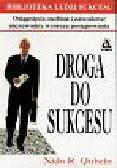 Qubein Nido R. - Droga do sukcesu  Osiągnięcia osobiste i zawodowe : niezawodny wzorzec postępowania