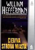 Heffernan William - Ciemna strona miasta