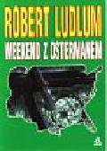 Ludlum Robert - Weekend z Ostermanem
