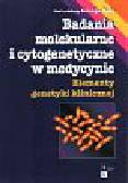 Bala Jerzy (red.) - Badania molekularne i cytogenetyczne w medycynie
