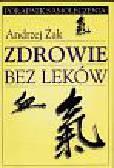 Żak Andrzej - Zdrowie bez leków
