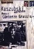 Ciemiński Ryszard - Kaszubski werblista Rzecz o Gunterze Grassie