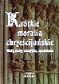 Andrzejuk Artur - Krótkie moralia chrześcijańskie