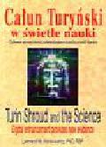 Konikiewicz Leonard W. - Całun Turyński w świetle nauki