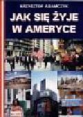 Adamczyk Krzysztof - Jak się żyje w Ameryce