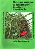 Janiszewska Irena - Ochrona warzyw w szklarniach tunelach inspektach