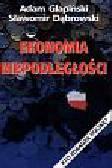 Glapiński Adam i inni - Ekonomia niepodległości