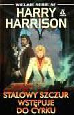 Harrison Harry - Stalowy szczur wstępuje do cyrku