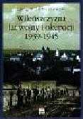 Tomaszewski Longin - Wileńszczyzna lat wojny i okupacji 1939-1945