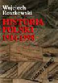 Roszkowski Wojciech - Historia Polski 1914-1998