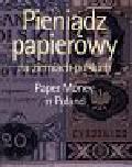 Kokociński Lech - Pieniądz papierowy na ziemiach polskich