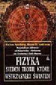 Spielberg Nathan - Fizyka Siedem teorii które wstrząsnęły światem
