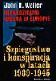 Waller John H. - Niewidzialna wojna w Europie