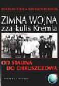 Zubok Wladislaw i inni - Zimna wojna zza kulis Kremla