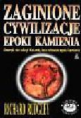Rudgley Richard - Zaginione cywilizacje epoki kamienia                                                                                                                        Zaginione  Cywilizacje Epoki Kamienia