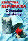 Nepomucka Krystyna - Obrączka ze słomy