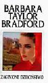 Taylor Bradford Barbara - Zaginione dzieciństwo