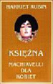 Rubin Harriet - Księżna Machiavelli dla kobiet
