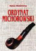 Mniszkówna Helena - Ordynat Michorowski