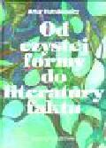 Hutnikiewicz Artur - Od czystej formy do literatury faktu