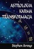 Arroyo Stephen - Astrologia karma transformacja