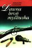 Czerwiński Aleksander - Dawna broń myśliwska