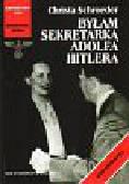 Schroeder Christa - Byłam sekretarką Adolfa Hitlera